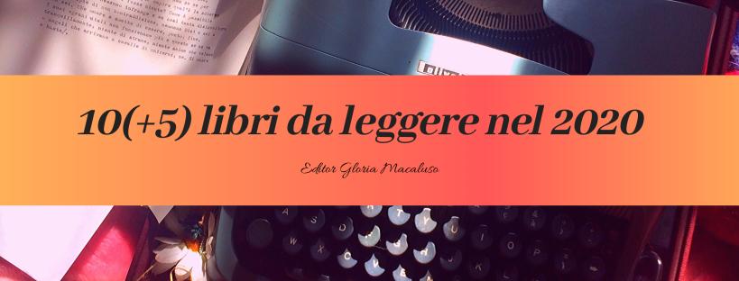 15 libri da leggere nel 2020 - Editor Gloria Macaluo